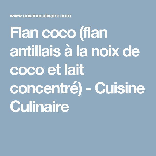 Flan coco (flan antillais à la noix de coco et lait concentré) - Cuisine Culinaire