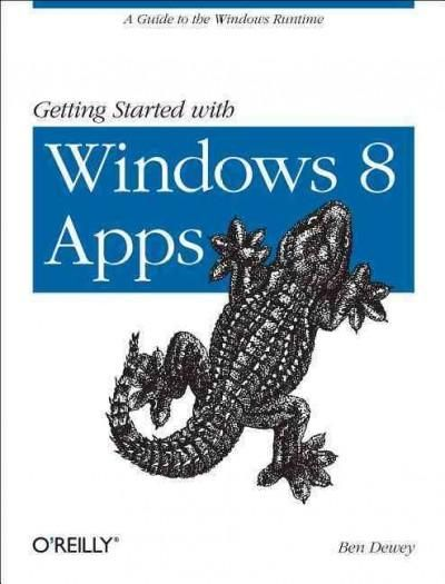 Getting Started with Windows 8 Apps: A Guide to the Windows Runtime