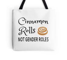 Cinnamon Rolls Not Gender Roles Tote Bag