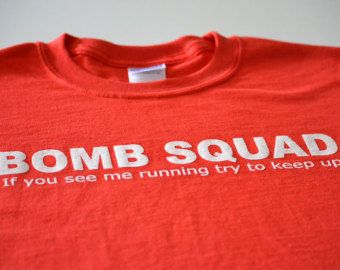 Bomb Squad T shirt funny women men ladies youth teen boy girl red geek t shirt adult humor gift police cop security eod husband