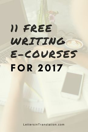 11 Best Free E-Courses for Writers - Letters in Translation | For the new year, for the greater year of ours, I present you the list of free writing e-courses. Writers need to keep up with developing their writing skills. Don't ever stop learning new things, especially the things you love to do every day. Free writing e-courses for 2017. For writers. For us.