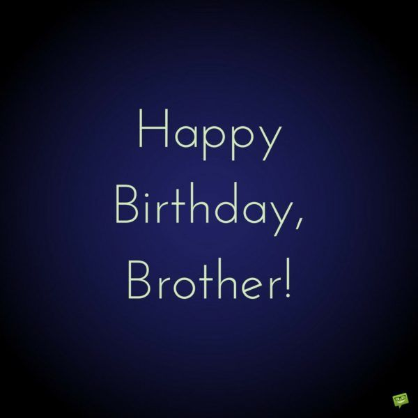 Happy Birthday Wishes To My Brother Quotes: 110 Best Images About Brother. On Pinterest