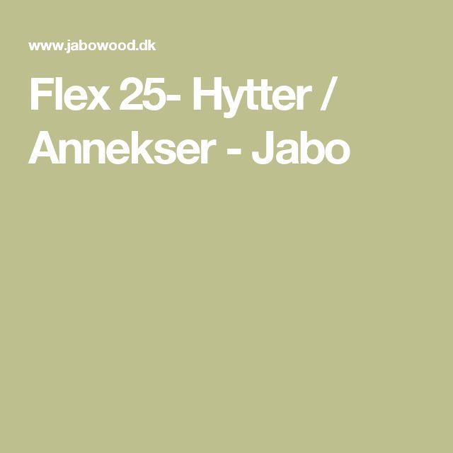 Flex 25- Hytter / Annekser - Jabo