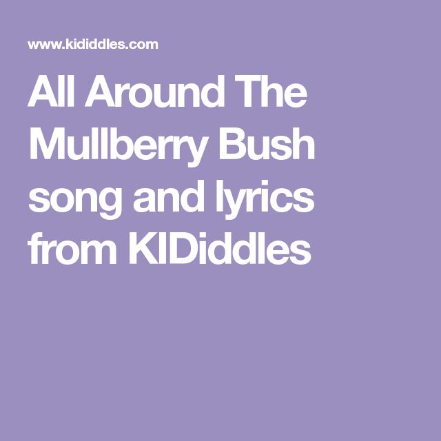 All Around The Mullberry Bush song and lyrics from KIDiddles