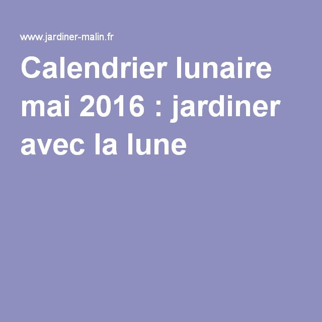 17 meilleures id es propos de calendrier lunaire mai 2016 sur pinterest calendrier lunaire. Black Bedroom Furniture Sets. Home Design Ideas