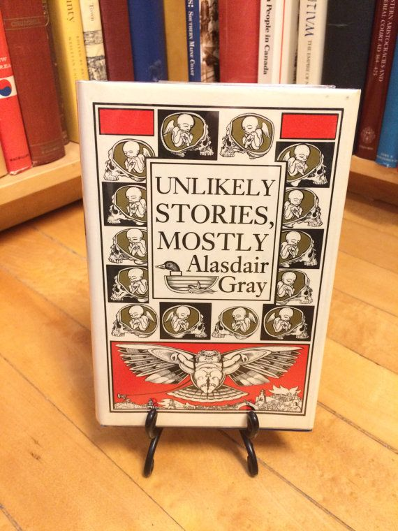 Unlikely Stories Mostly by Alasdair Gray / by GreenfieldBooks