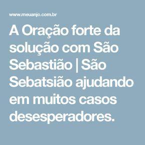 A Oração forte da solução com São Sebastião | São Sebatsião ajudando em muitos casos desesperadores.