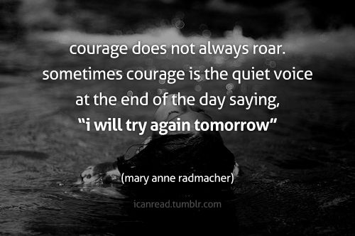 .: Sayings, Thoughts, Inspiration, Tomorrow, Wisdom, Courage Quotes, Favorite Quotes