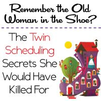 Remember the Old Woman in the Shoe?  The Twin Scheduling Secrets She Would Have Killed For...
