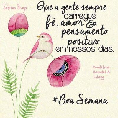 ✿⊱❥ Que a gente sempre carregue fé, amor e pensamento positivo em nossos dias.  Boa Semana! ✿