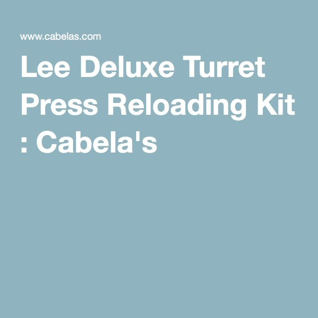 Lee Deluxe Turret Press Reloading Kit : Cabela's