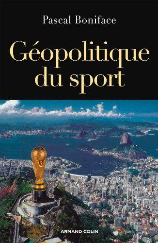Géopolitique Du Sport   Pascal Boniface