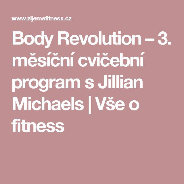 Body Revolution – 3. měsíční cvičební program s Jillian Michaels | Vše o fitness