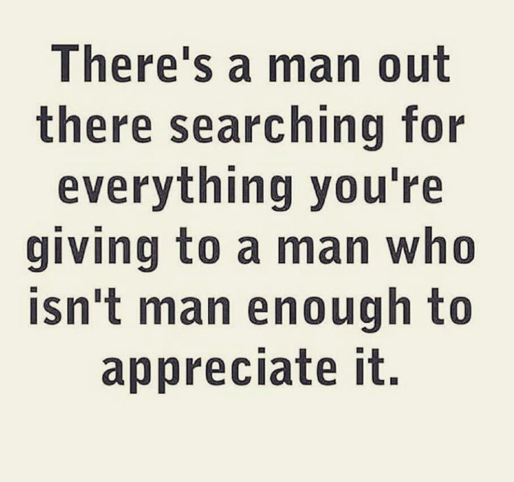 This used to be me.....and now I have a man who loves, appreciates and respects who I am an what I bring to the table. It's a whole new world once you find that.