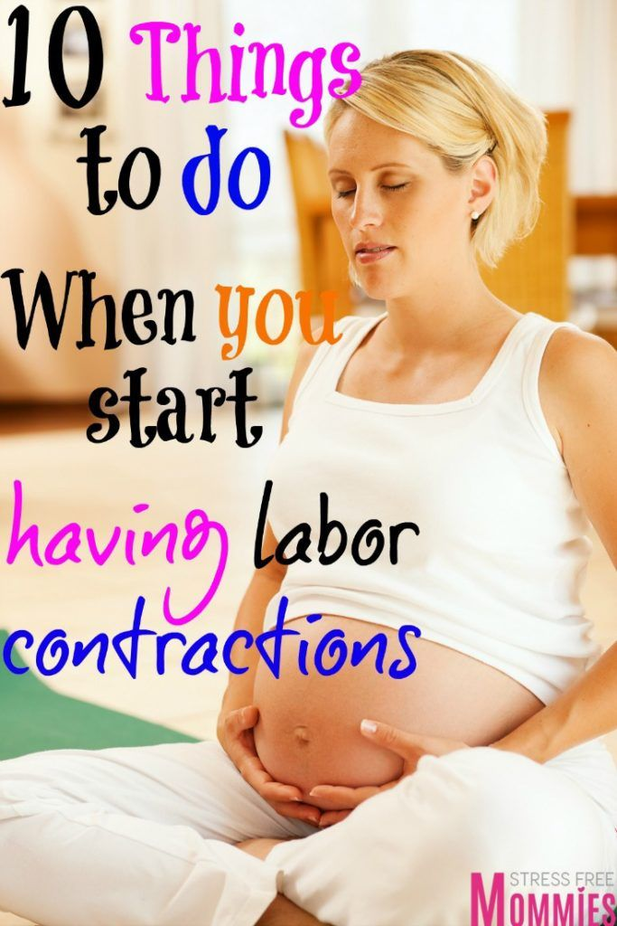 10 things to do when you start having labor contractions - Stress Free Mommies