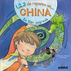 """Cristina Falcón: China, La flor sagrada. Colección """"1, 2, 3 de repente en..."""" (ed. Edebé)"""