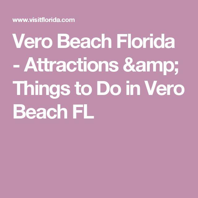 Vero Beach Florida - Attractions & Things to Do in Vero Beach FL