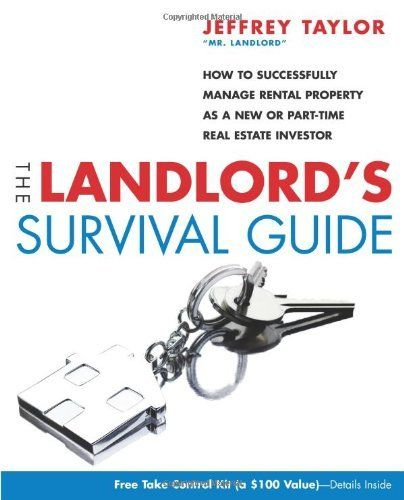 The Landlord's Survival Guide: How To Successfully Manage