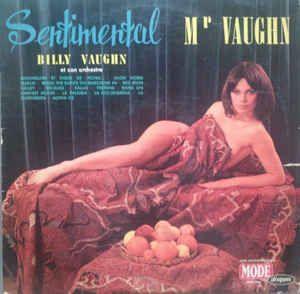 Billy Vaughn Et Son Orchestra* - Sentimental Mr Vaughn (Vinyl, LP, Album) at Discogs