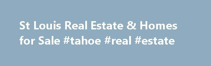 """St Louis Real Estate & Homes for Sale #tahoe #real #estate http://real-estate.remmont.com/st-louis-real-estate-homes-for-sale-tahoe-real-estate/  #real estate st. louis # Welcome To The Gellman Team """"Helping You Achieve Your Real Estate Goals"""" We welcome you to enjoy the Most Accurate. Most Complete and Most Powerful Market Watch. Real Estate Site . Our website allows you to browse ALL MLS Property Listings in the area; with advanced search technologies. You'll also… Read More »The post St…"""