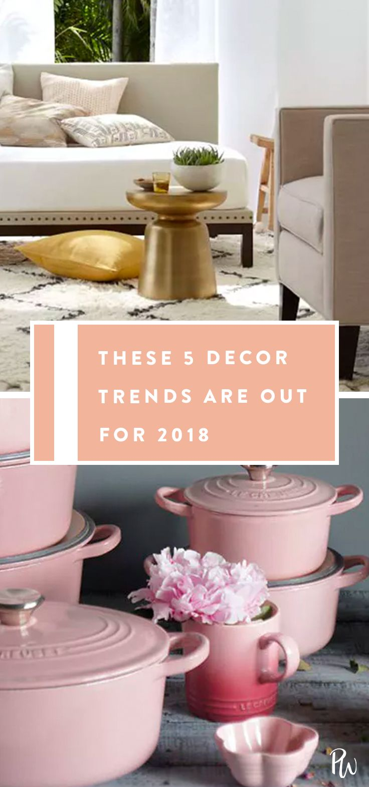 These 5 Decor Trends Are Officially On The Way Out For 2018 Homedecor Decorating