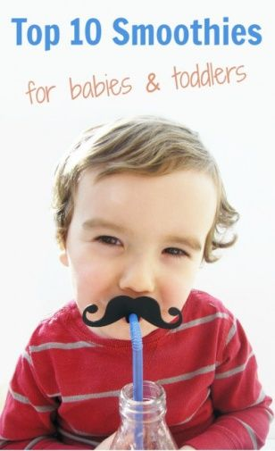 top 10 #smoothies for babies and toddlers :) #FruitsandVegetables #KidOrganic www.OrganicLearningAdventure.com