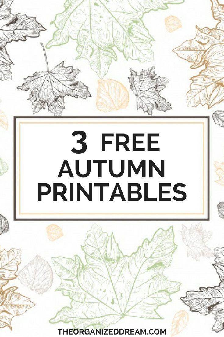 The Organized Dream: 3 Free Autumn Printables - http://www.theorganizeddream.com/2017/08/3-free-autumn-printables.html