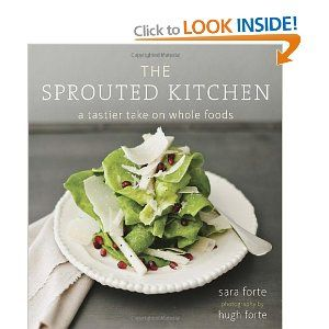 The Sprouted Kitchen: A Tastier Take on Whole Foods . My new favourite kitchen companion.