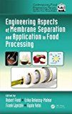 Engineering Aspects of Membrane Separation and Application in Food Processing (Contemporary Food Engineering)
