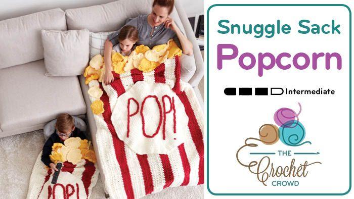 Crochet Popcorn Box Snuggle Sack I flipped out the first time I saw the CrochetPopcorn Snuggle Sack by Yarnspirations. I