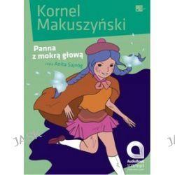 Panna Z Mokrą Głową - Książka Audio Na 1Cd (Cd) - Kornel Makuszyński, Audiobooki w języku polskim <JASK>