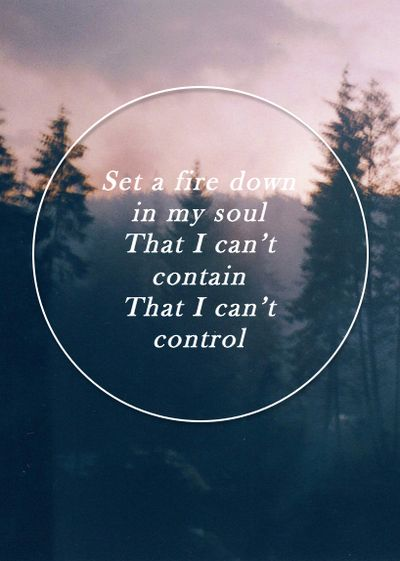 "set a fire down in my soul.  That I can't contain, that I can't control.  I want more of you God!""  Will Reagan and the United Pursuit Band"
