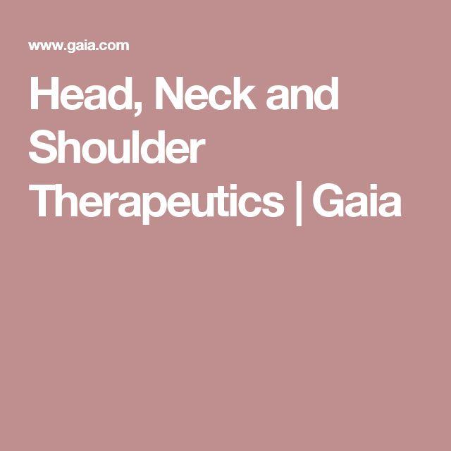 Head, Neck and Shoulder Therapeutics | Gaia