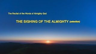 "The Recital of Almighty God's Word ""The Sighing of the Almighty"" (Selected Passage) 