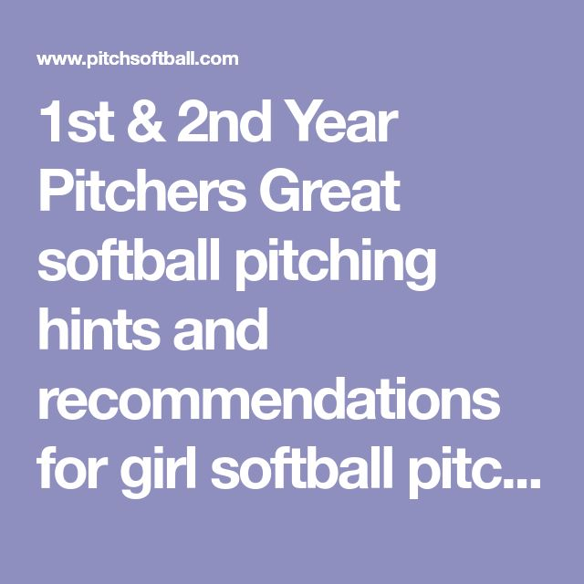 1st & 2nd Year Pitchers Great softball pitching hints and recommendations for girl softball pitchers