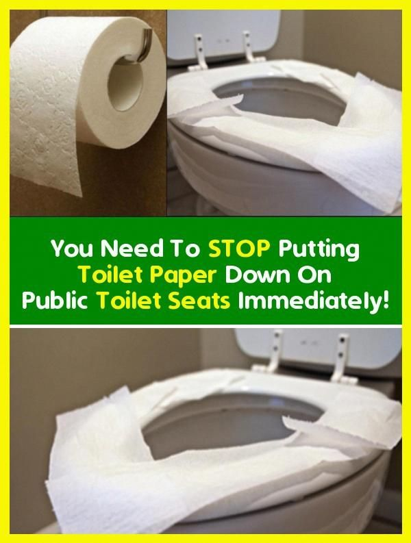 You Need To Stop Putting Toilet Paper Down On Public Toilet Seats