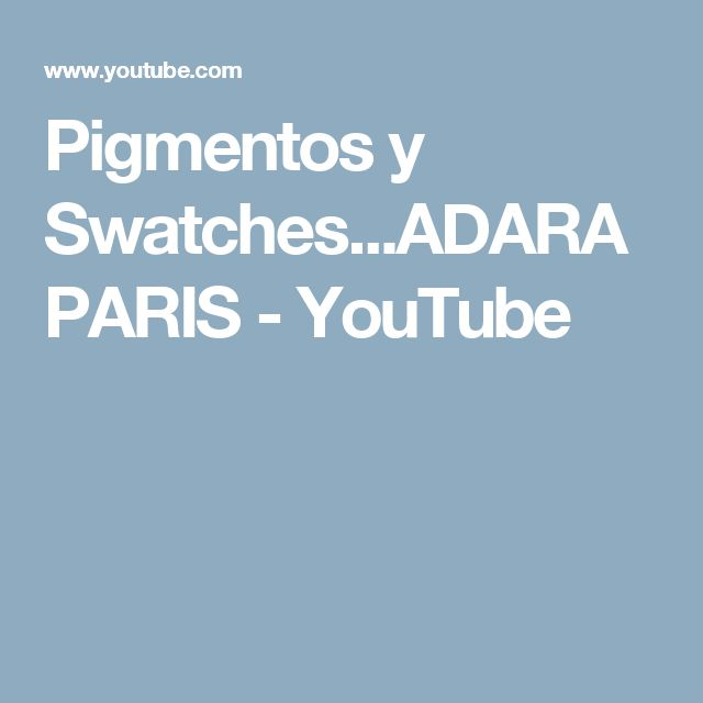 Pigmentos y Swatches...ADARA PARIS - YouTube