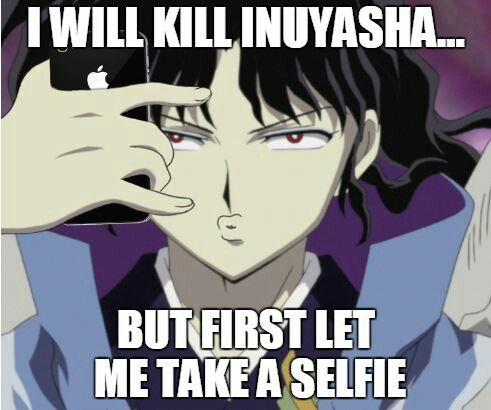Naraku funny meme inuyasha selfie