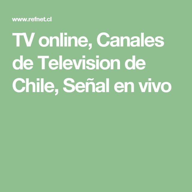 TV online, Canales de Television de Chile, Señal en vivo