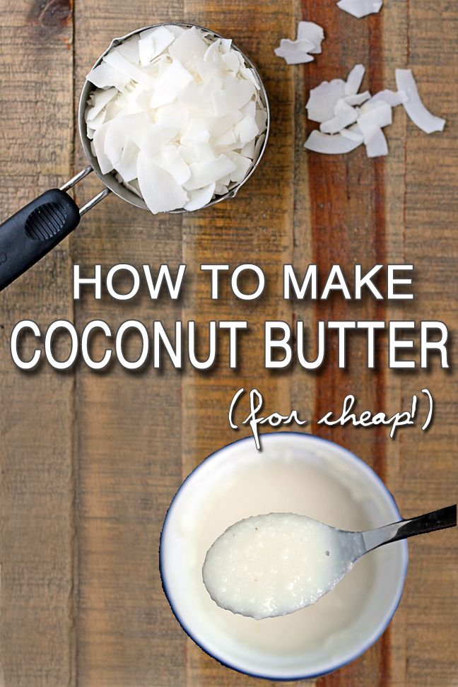 How to Make Coconut Butter (for cheap!) Ingredients 3 cups dried unsweetened coconut flakes Instructions Add coconut flakes to a food processor. Process flakes until smooth, scraping down the sides as necessary. Store coconut butter in a glass jar in the fridge. Notes Yields about one cup of coconut butter