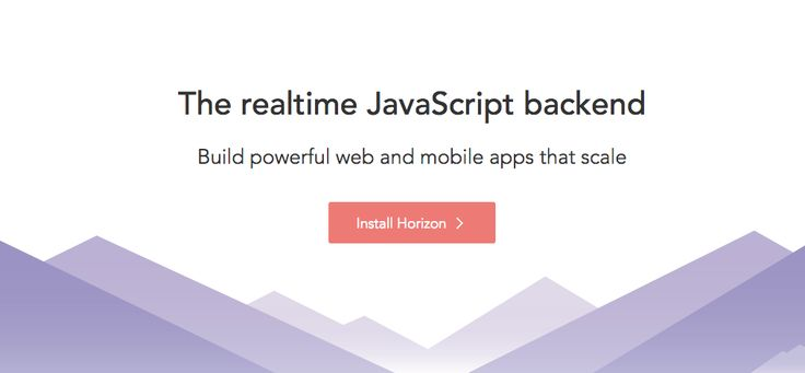 Horizon: The realtime JavaScript backend. Build powerful web and mobile apps that scale