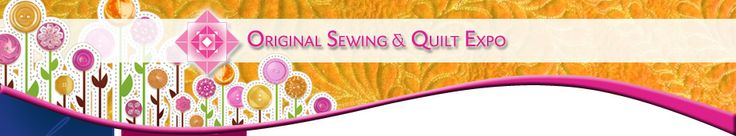 Original Sewing & Quilt Expo Events 2014