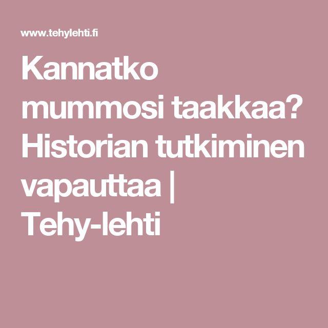 Kannatko mummosi taakkaa? Historian tutkiminen vapauttaa | Tehy-lehti