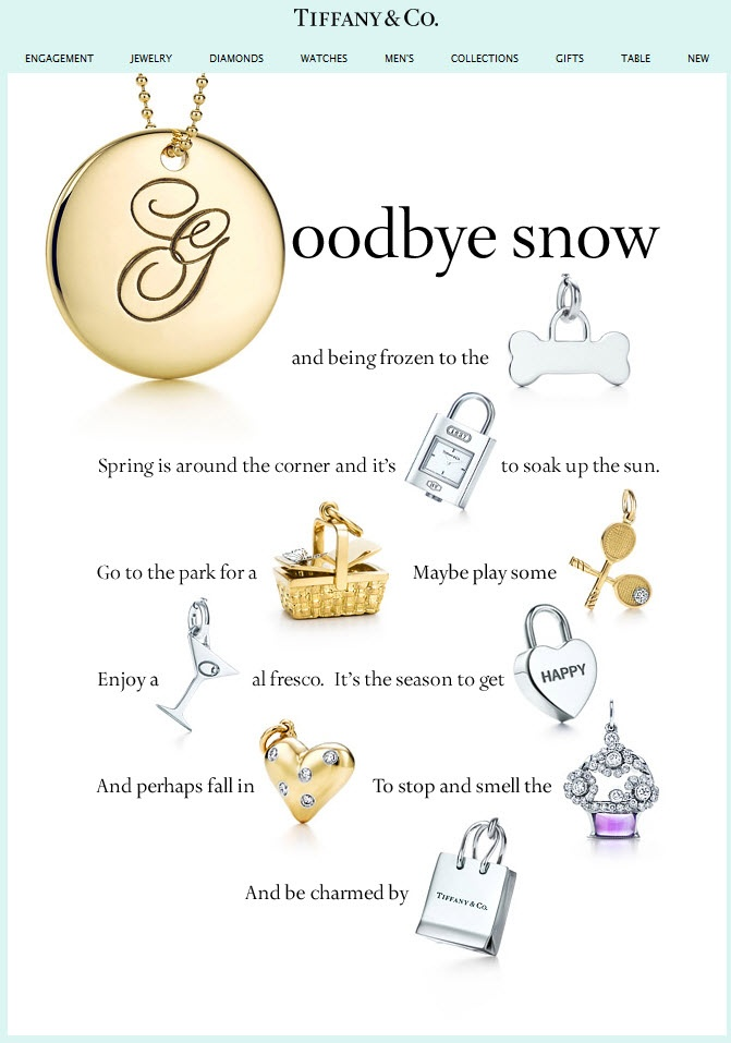 Tiffany & Co. >> sent 3/13/09 >> A Charming Tiffany Tale‏ >> Inspired by the pictogram stories we read as kids, Tiffany creates this little tale about the coming of spring that makes their charms the stars of the story. –Chad White, Principal of Marketing Research