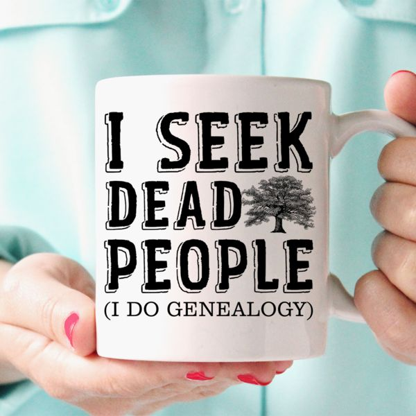 Do you do Genealogy? Then this funny I SEEK DEAD PEOPLE Genealogy mug is a MUST HAVE! Buy it now and you will own a collector's item.  This is a ceramic mug tha