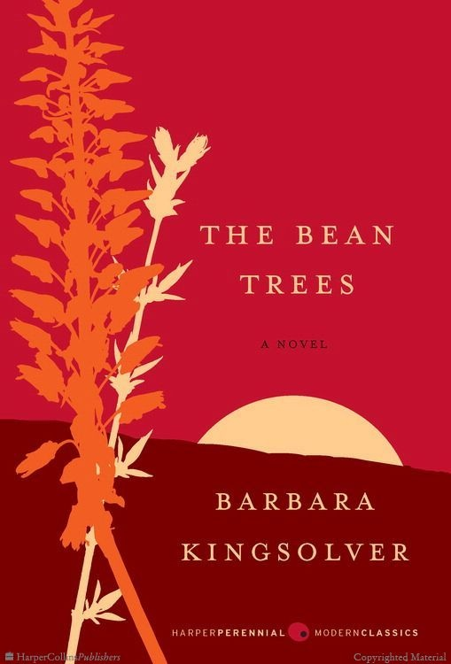 best barbara kingsolver images barbara  the bean trees by barbara kingsolver published by harper perennial modern classics in 2009