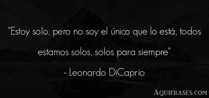 #frase de #soledad #leonardo #dicaprio #leonardodicaprio #frases