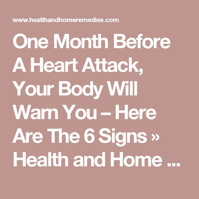 One Month Before A Heart Attack, Your Body Will Warn You – Here Are The 6 Signs » Health and Home Remedies