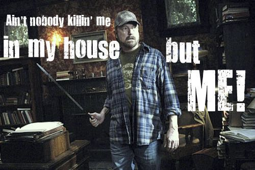 """Ain't nobody killin' me in my house but me!"" - Bobby  #Supernatural  #AppointmentInSamarra 6.11"