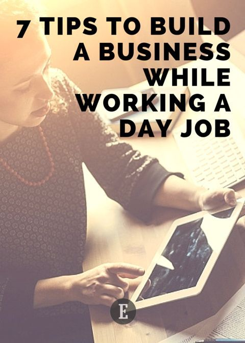 Sometimes, you'll find yourself having to build your business on the side while working a day job. #Entrepreneur magazine shares 7 tips to do just that.